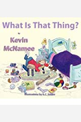 [ [ [ What Is That Thing? - Large Print [ WHAT IS THAT THING? - LARGE PRINT ] By McNamee, Kevin ( Author )Feb-24-2011 Paperback Paperback