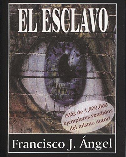 El Esclavo (Spanish Edition) [Francisco J. Angel] (Tapa Blanda)