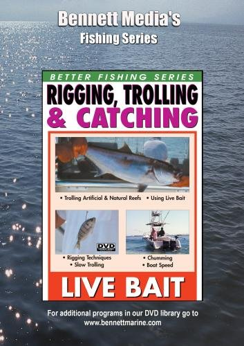 RIGGING, TROLLING & CATCHING LIVE BAIT