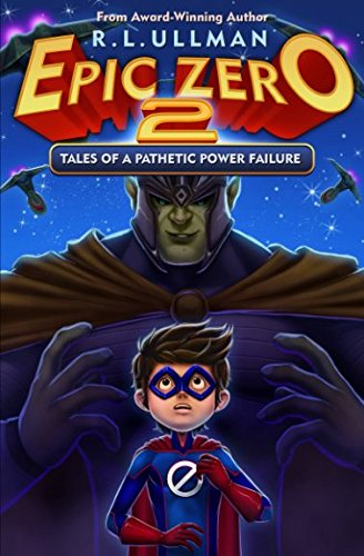 Epic Zero 2: Tales of a Pathetic Power Failure (Volume 2)