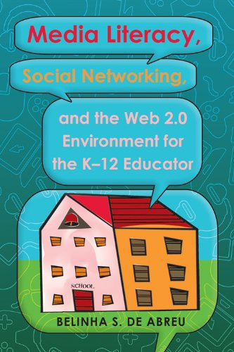 Media Literacy, Social Networking, and the Web 2.0 Environment for the K-12 Educator (Minding the Media)