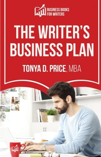 The Writer's Business Plan (Business Books For Writers)