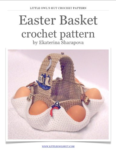 Easter Egg Hunt Basket Crochet Pattern (LittleOwlsHut)