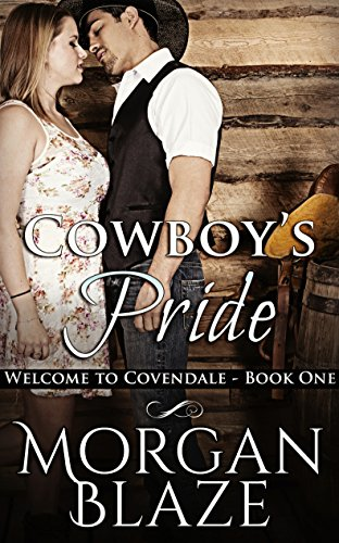 Cowboy's Pride (Welcome to Covendale) by [Morgan Blaze]
