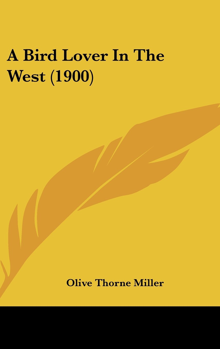A Bird Lover In The West (1900) PDF