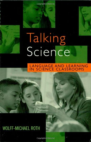Talking Science: Language and Learning in Science Classrooms (Reverberations: Contemporary Curriculum and Pedagogy)