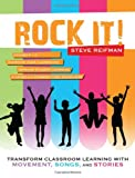 Rock It! Transform Classroom Learning with Movement, Songs, and Stories, Steve Reifman, 1938406206