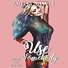 Use Somebody: Plantain Series, Book 4 Audiobook by Amelia Oliver Narrated by Elizabeth Tebb