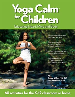 Yoga Calm for Children: Educating Heart, Mind, and Body ...