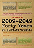 2009-2049: Forty Years on a Roller Coaster