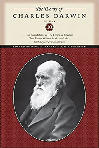 The Works Of Charles Darwin Volume  The Foundations Of The  The Works Of Charles Darwin Volume  The Foundations Of The Origin Of  The Species Two Essays Written In  And  Charles Darwin