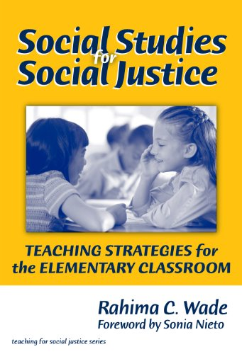 Social Studies for Social Justice: Teaching Strategies for the Elementary Classroom (The Teaching for Social Justice Series) (Best Of Social Justice)