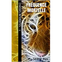 Fréquence mortelle (Chasses interdites t. 1) (French Edition)