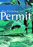 Fly Fishing for Permit, Jack Samson, 0881505803