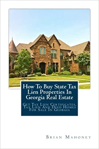 Amazon com: How To Buy State Tax Lien Properties In Georgia