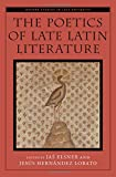img - for The Poetics of Late Latin Literature (Oxford Studies in Late Antiquity) book / textbook / text book