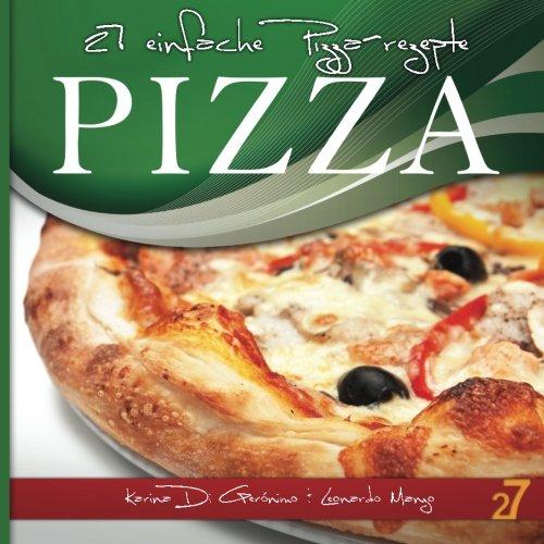 27 einfache Pizza-rezepte (German Edition)