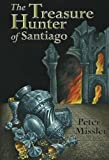 The Treasure Hunter of Santiago, Peter Missler, 1905946236