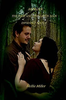 Morgan: The Pixie and the Green Man (Esperance Book 3) by [Miller, Mellie]