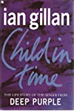 Child in Time: The Life Story of the Singer from Deep Purple