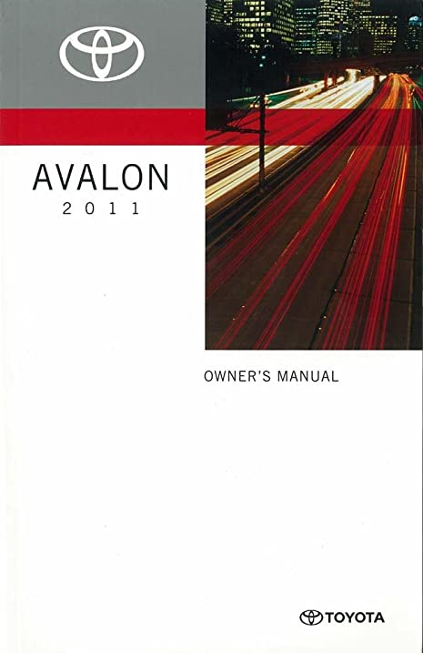 amazon com 2011 toyota avalon owners manual user guide reference rh amazon com 2011 toyota avalon repair manual 2011 toyota avalon service manual