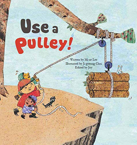 (Use a Pulley: Simple Machines–Pulleys (Science Storybooks))