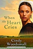 When the Heart Cries by Cindy Woodsmall front cover