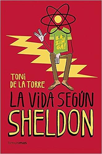 La Vida Según Sheldon por Toni De La Torre epub