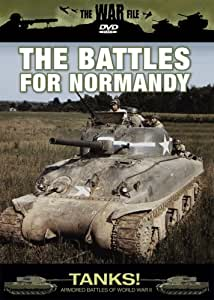 The War File: Tanks! The Battles for Normandy