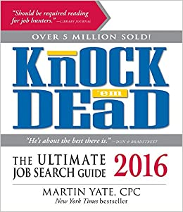 Knock 'Em Dead 2016: The Ultimate Job Search Guide: Martin Yate ...
