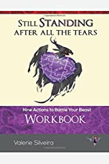 Still Standing After All the Tears Workbook: Nine Actions to Battle Your Beast Paperback