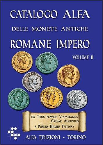 532c6858bd Amazon.it: Catalogo Alfa delle monete antiche romane. Impero: 2 - Alberto  Boasso - Libri