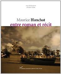 Maurice Blanchot, entre roman et récit par Alain Milon