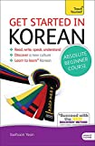 Get Started in Korean Absolute Beginner Course: The essential introduction to reading, writing, speaking and understanding a new language (Teach Yourself Language)
