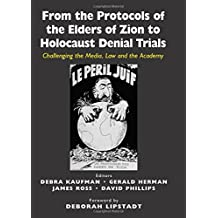 From the Protocols of the Elders of Zion to Holocaust Denial Trials: Challenging the Media, the Law and the Academy