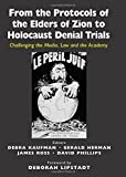 img - for From the Protocols of the Elders of Zion to Holocaust Denial Trials: Challenging the Media, the Law and the Academy book / textbook / text book