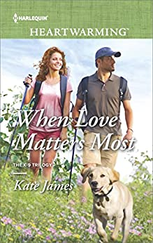 When Love Matters Most (San Diego K-9 Unit Book 2) by [James, Kate]