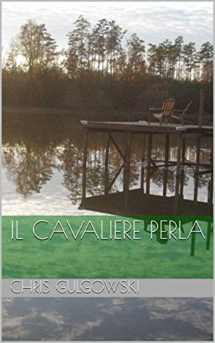 Il Cavaliere Perla (Italian Edition)