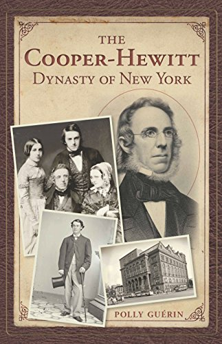 The Cooper-Hewitt Dynasty of New York (English Edition)