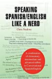 Speaking Spanish/English Like a Nerd, Chris Nzekwe, 1425776671