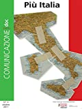img - for Comunicazionepuntodoc numero 4. Pi  Italia: Pi  Italia (Comuniazionepuntodoc) (Italian Edition) book / textbook / text book