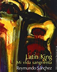 Latin King: Una vida sangrienta (Coleccion Barbaros/Testimonio) (Spanish Edition)
