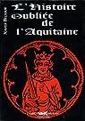 L'histoire oubliée de l'Aquitaine par Beltour