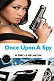 Once upon a Spy, H. Erroll Gelardin, 1490905707