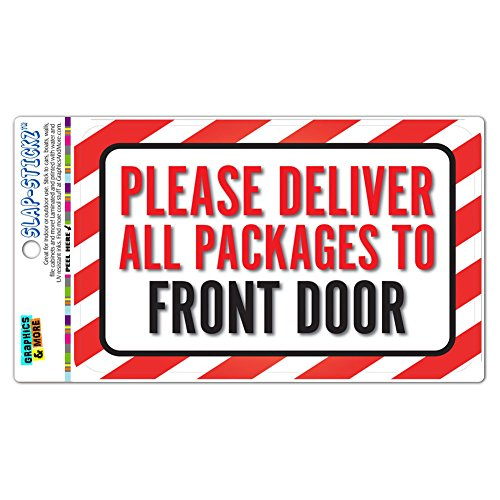 Please Deliver All Packages to Front Door Slap-STICKZ(TM) Premium Laminated Sticker Sign
