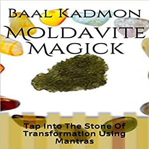 Moldavite Magick Audiobook