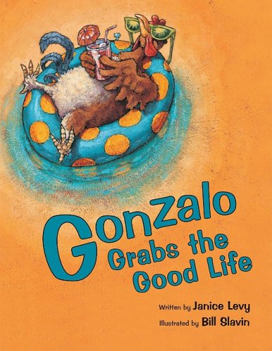 Gonzalo Grabs the Good Life (English and Spanish Edition)
