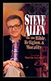 Steve Allen on the Bible, Religion and Morality, Steve Allen, 0879756381