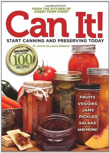 Can it! Start Canning and Preserving at Home Today (Hobby Farm Home)