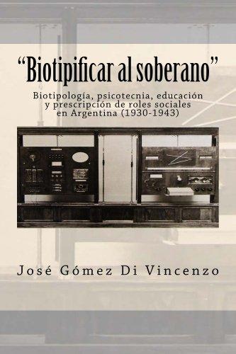 Descargar Libro Biotipificar Al Soberano José Gómez Di Vincenzo